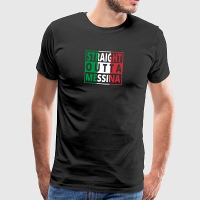 Straight Outta Italia Italie Messina - T-shirt Premium Homme