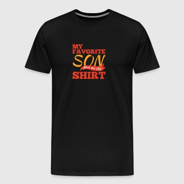 Father / Mother / Daughter: My favorite Son gave me - Men's Premium T-Shirt