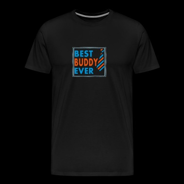 BEST BUDDY EVER! - Männer Premium T-Shirt