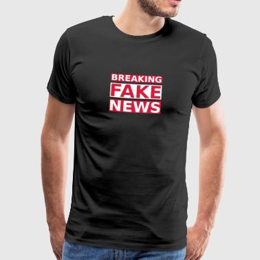 Breaking Fake News - Premium T-skjorte for menn