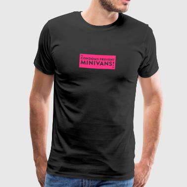 Condoms Prevent Minivans! - Men's Premium T-Shirt
