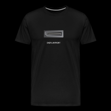 Få forbindelse Series - Del 6: DISPLAY PORT - Herre premium T-shirt