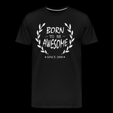 Born to vara enormt sedan 2000 - Premium-T-shirt herr