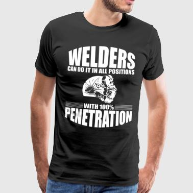 Welders Can Do It In All Positions - Men's Premium T-Shirt