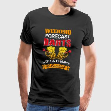 Weekend Forecast - Darts with a Chance of Drinking - Männer Premium T-Shirt