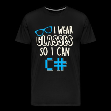 I wear glasses so i can see sharps C# - T-shirt Premium Homme