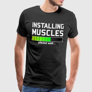 Installing muscles - Fitness muscle building mass - Men's Premium T-Shirt