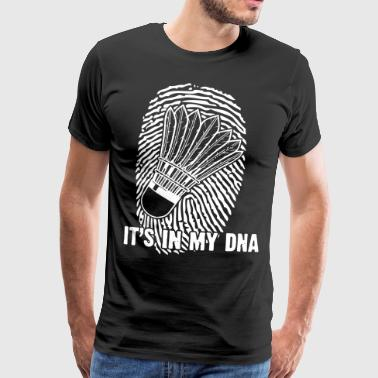 Badminton - It's in my DNA Sport Geschenk - Männer Premium T-Shirt