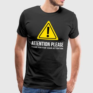 I ask for attention - thank you - Men's Premium T-Shirt