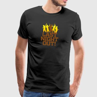 Last Night Out Being Single! - Men's Premium T-Shirt