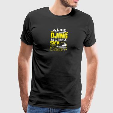 LIFE WITHOUT DJING - Men's Premium T-Shirt