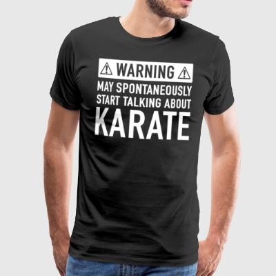 Funny Karate Gift Idea - Men's Premium T-Shirt
