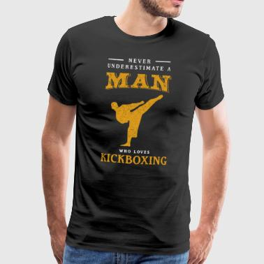 Never Underestimate A Man who loves Kickboxing - Men's Premium T-Shirt
