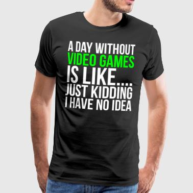 Just Kidding Funny Video Games T-shirt - Men's Premium T-Shirt
