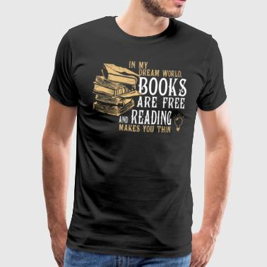 In my dream world Books shirt - Men's Premium T-Shirt
