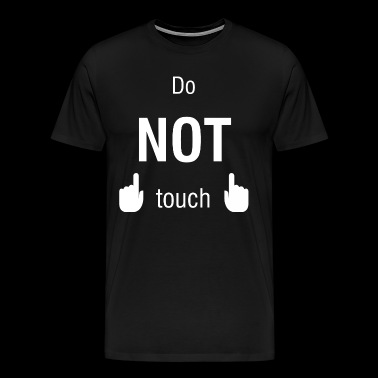 Do not touch - Männer Premium T-Shirt