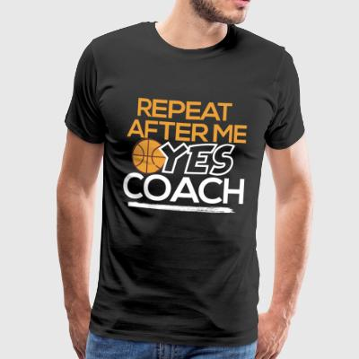 Yes Coach Basketball - Men's Premium T-Shirt
