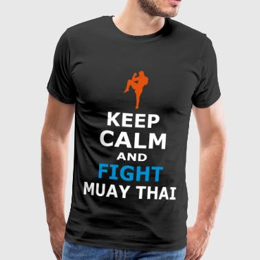 KEEP CALM AND FIGHT MUAYTHAI - Men's Premium T-Shirt