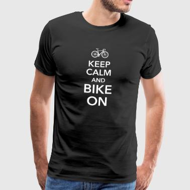 keep calm and bike on Fahrrad Drahtesel Sattel - Männer Premium T-Shirt