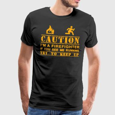 Funny Fireman Gift Idea - Men's Premium T-Shirt