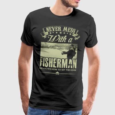 Never mess with a Fisherman - Men's Premium T-Shirt