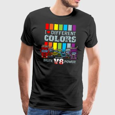 i love different colors if it has brute v8 power b - Mannen Premium T-shirt