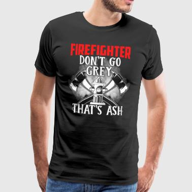 firefighter dont go gray - Men's Premium T-Shirt