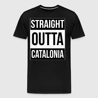 Straight Outta catalonia shirt - Premium T-skjorte for menn