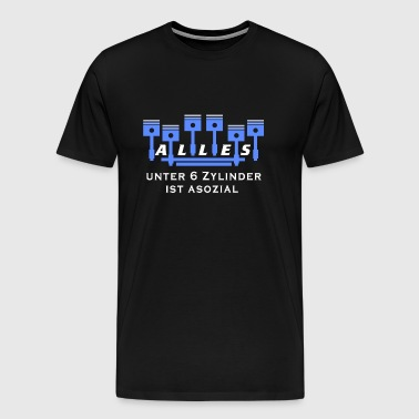 Everything under 6 cylinders is asocial pride car - Men's Premium T-Shirt