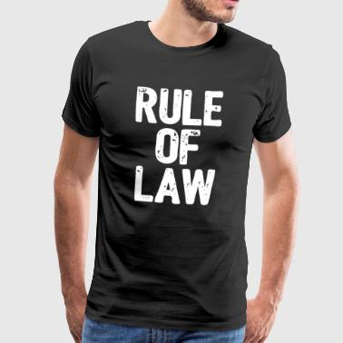 rule of law - law comes - Men's Premium T-Shirt