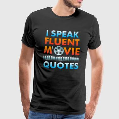 Film fans I speak fluently movie quotes - Men's Premium T-Shirt