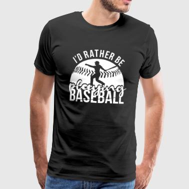 Baseball - Baseball Player Gift - Hobby - Men's Premium T-Shirt