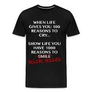 Wenn Das Leben Ihnen 100 Gründe Gibt Zu Weinen, Kick Esel   Männer Premium T