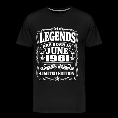 Legends are born in june 1961 - Men's Premium T-Shirt