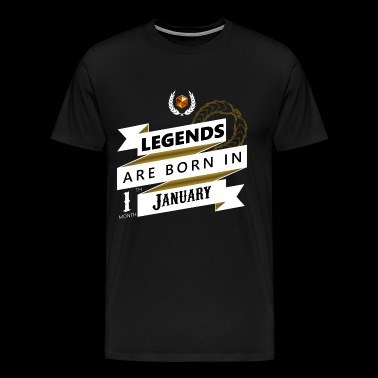 Legends are born in January Legends born - Men's Premium T-Shirt
