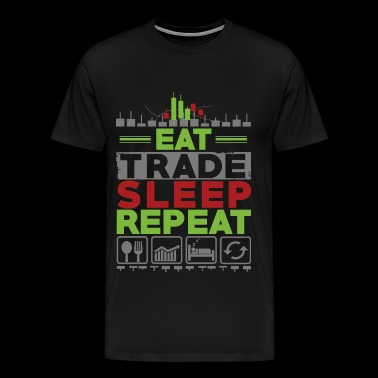 EAT SLEEP REPEAT TRADE - Koszulka męska Premium