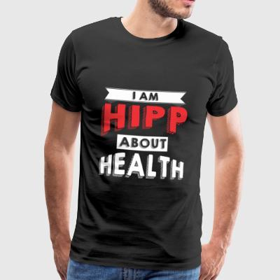 I am HIPP about Health 2 - Men's Premium T-Shirt