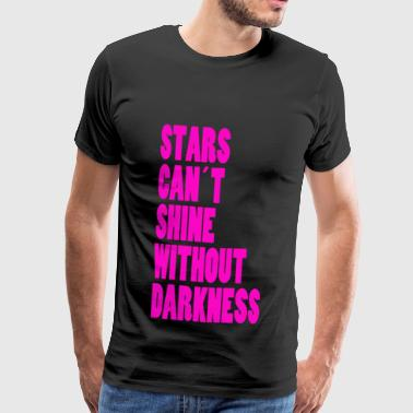 STARS CAN´T SHINE WITHOUT DARKNESS - NEONPINK - Men's Premium T-Shirt