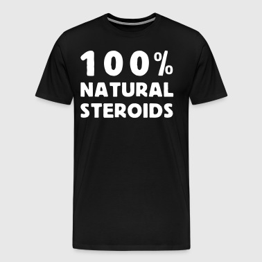 100 %  natural steroids - Men's Premium T-Shirt