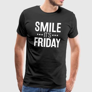 Smile It's Friday, Freitag Shirt - Männer Premium T-Shirt