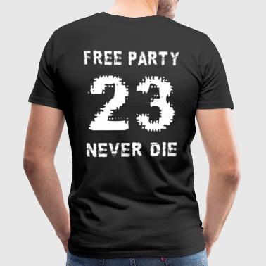 Free party never the 23 - Men's Premium T-Shirt