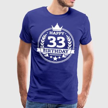 Happy 33. Birthday - Männer Premium T-Shirt