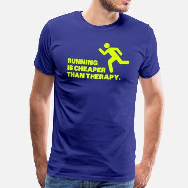 Running Running Is Cheaper Than Therapy - Maglietta Premium da uomo