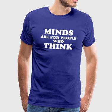 HM Murdock – Minds Are for People Who Think - Men's Premium T-Shirt