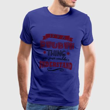 its a reuben name forename thing - Mannen Premium T-shirt