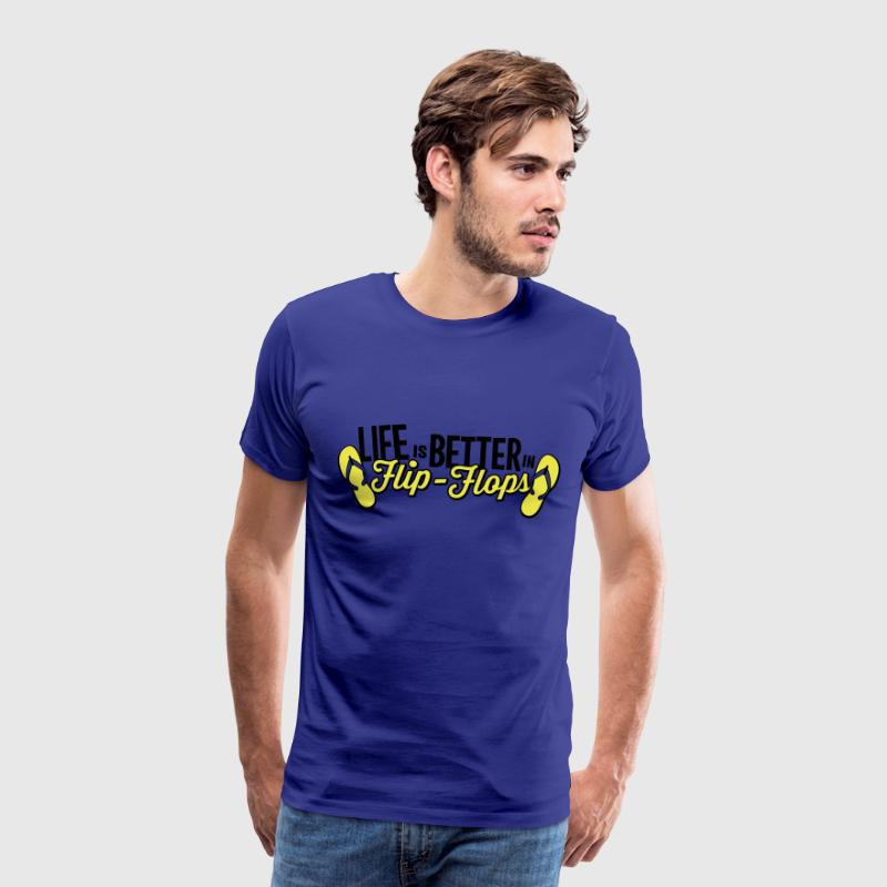 Life is better in Flip-Flops - Men's Premium T-Shirt
