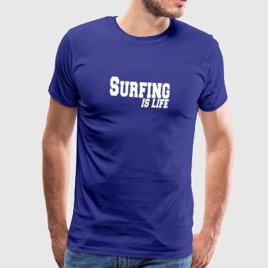 surfing is life - Men's Premium T-Shirt