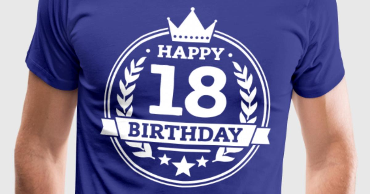 Happy 18 birthday von happy shirtday spreadshirt for One color t shirt design inspiration