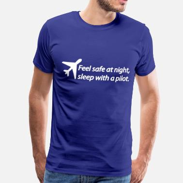 Ficken Frau Feel safe at night, sleep with a pilot. - Miesten premium t-paita