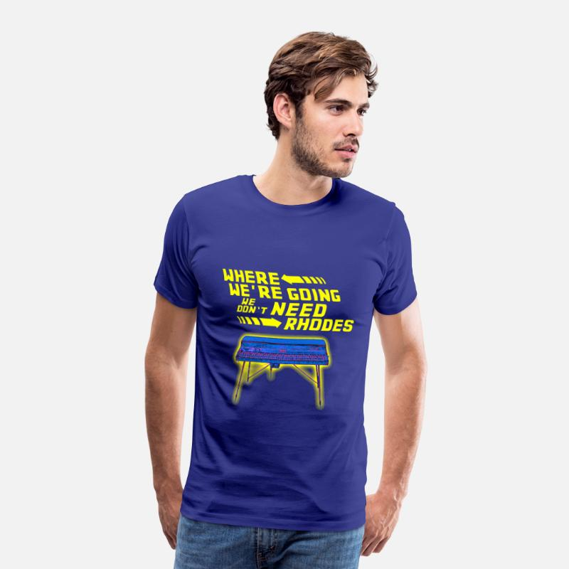 Music Keyboard Piano T-Shirts - Where We're Going We Don't Need Rhodes - Men's Premium T-Shirt royal blue